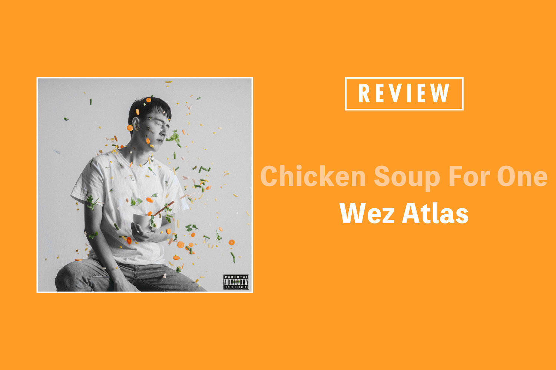Wez Atlas「Chicken Soup For One」──パーソナルな視点で綴られたグローバルなラップ・ミュージック