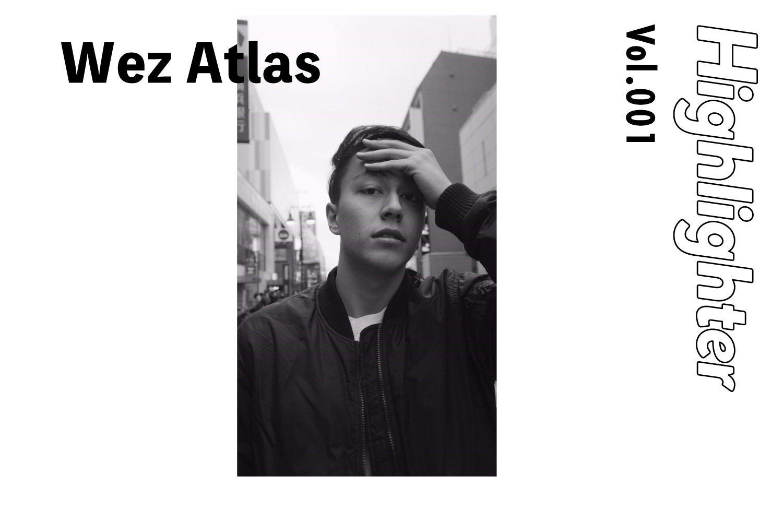 -Highlighter Vol.001-「Wez Atlas」
