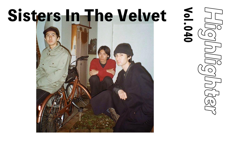 -Highlighter Vol.040-「Sisters In The Velvet」
