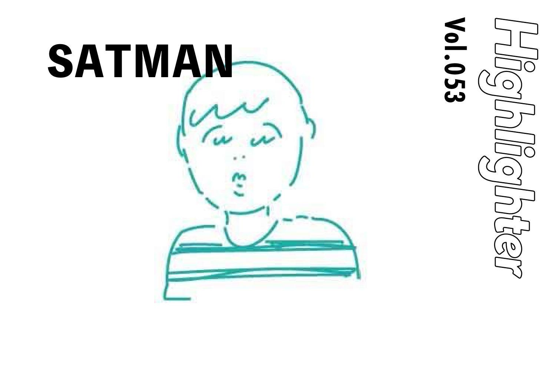 -Highlighter Vol.053-「SATMAN」