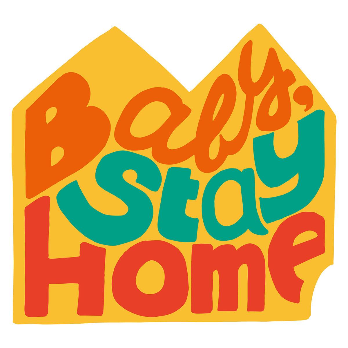 Baby, Stay Home.JPG