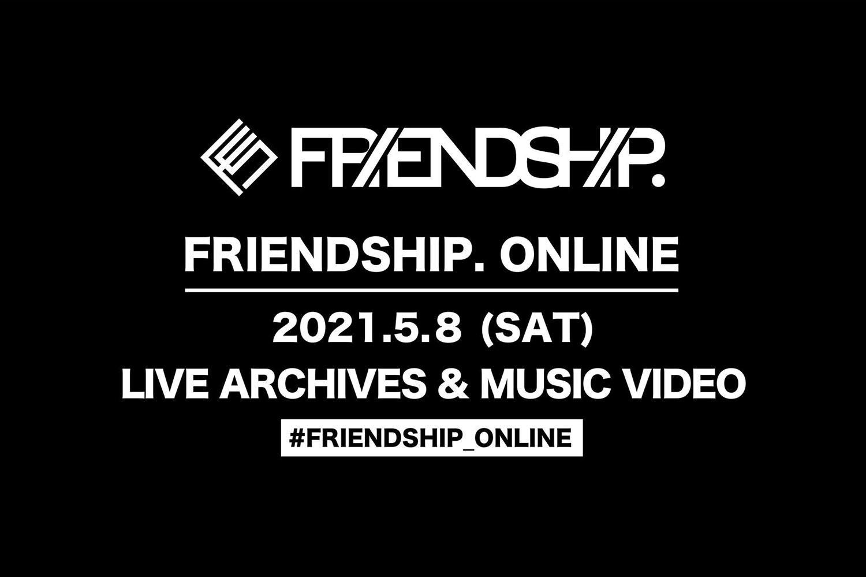FRIENDSHIP.主催の配信番組「FRIENDSHIP.ONLINE」第2弾が5/8開催決定&miida初公開ライブ映像公開!